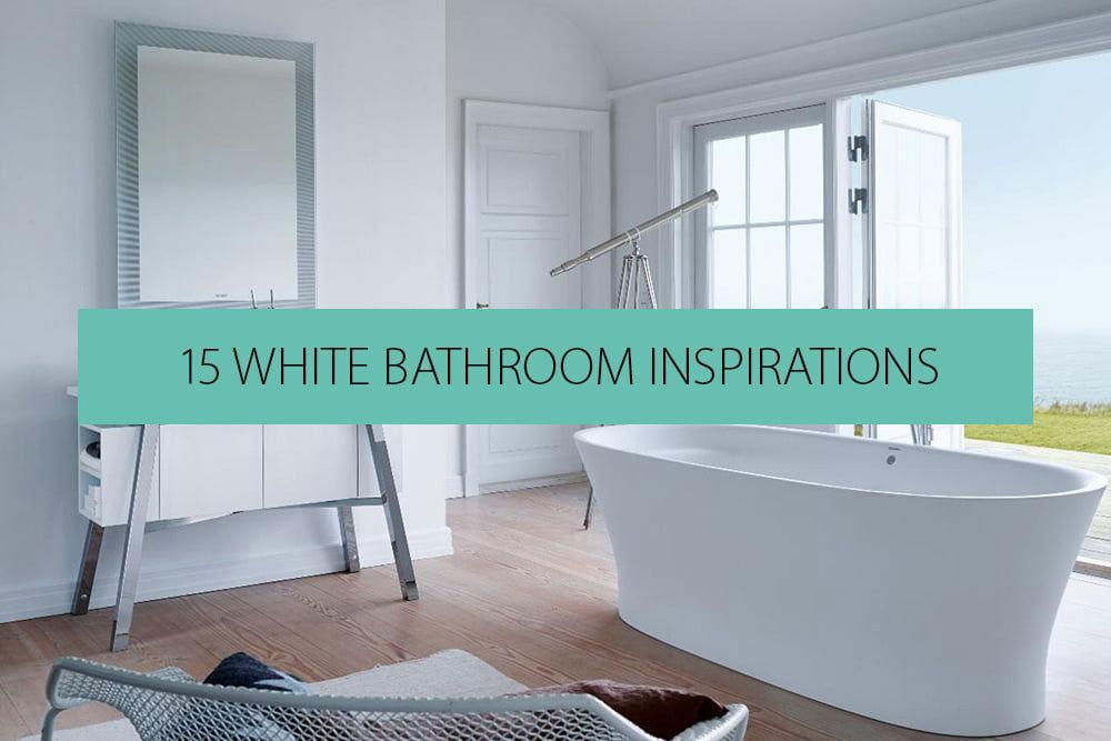 15 White Bathroom Inspirations