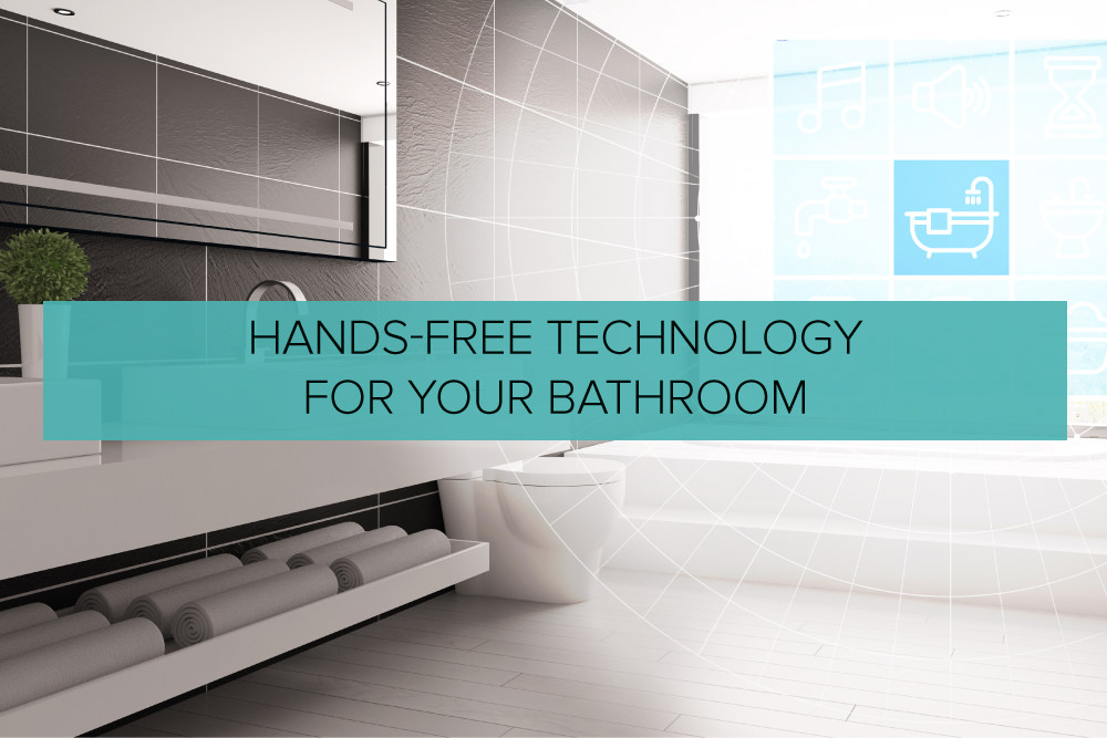 Hands-Free Technology for Your Bathroom