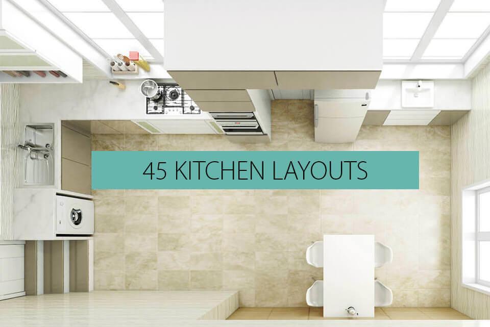 45 Kitchen Layouts Floor Plans & Ideas