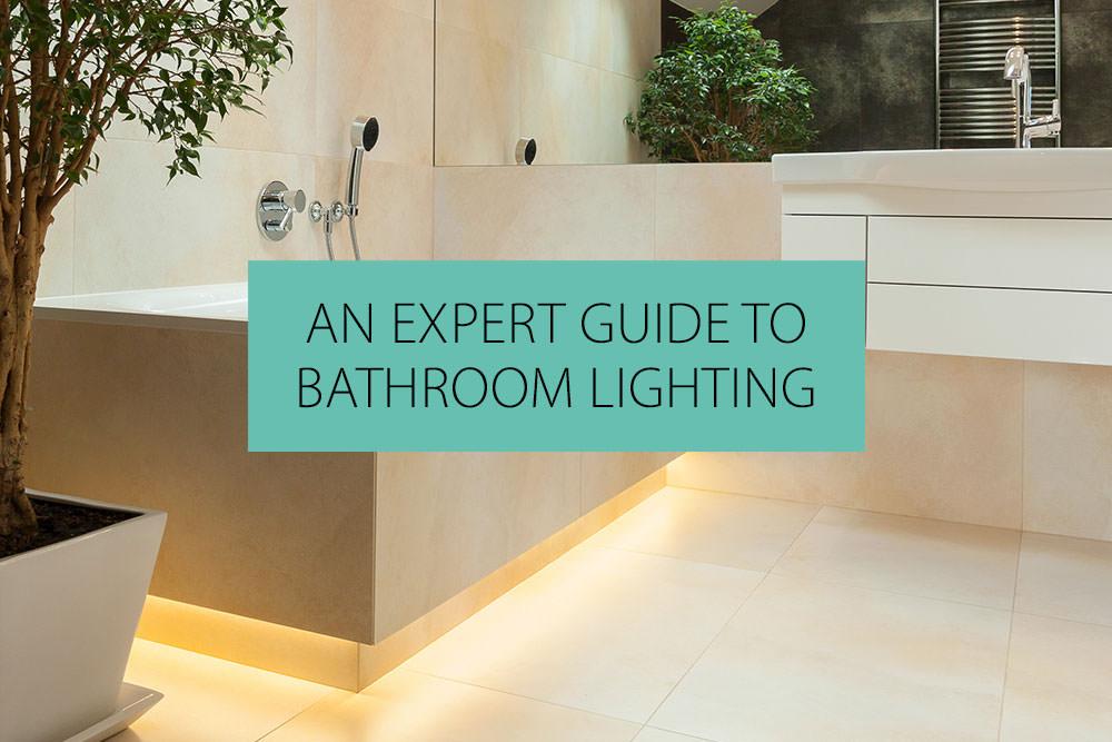 An Expert Guide to Bathroom Lighting