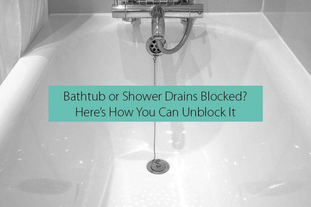 How To Unblock Bathtub Or Shower Drains
