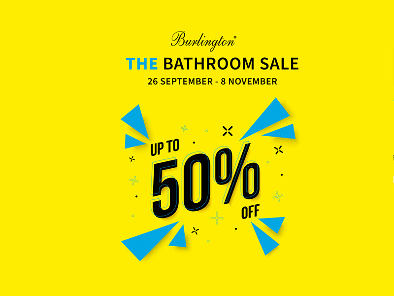 Burlington Bathrooms Sale From 26th September to 8th November