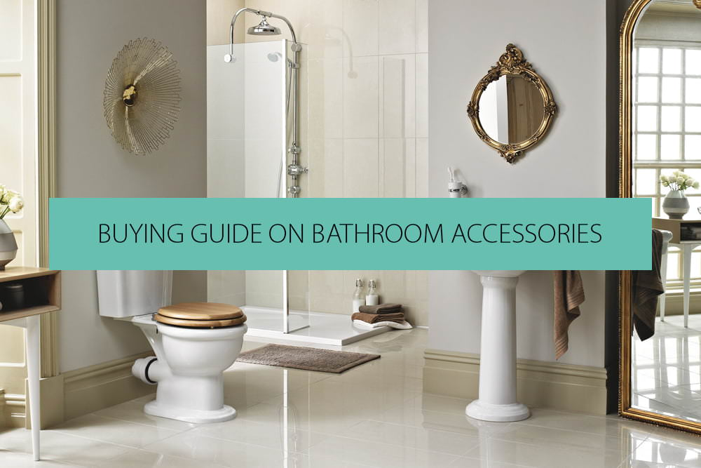 Buying Guide On Bathroom Accessories