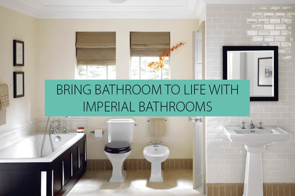 Imperial Bathrooms Shades Of Traditional Style